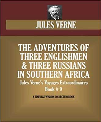 The Adventures of Three Englishmen and Three Russians in South Africa